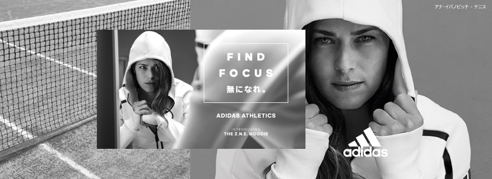 FIND FOCUS 無になれ。ADIDAS ATHLETICS THE Z.N.E HOODIE アナ・イバノビッチ・テニス
